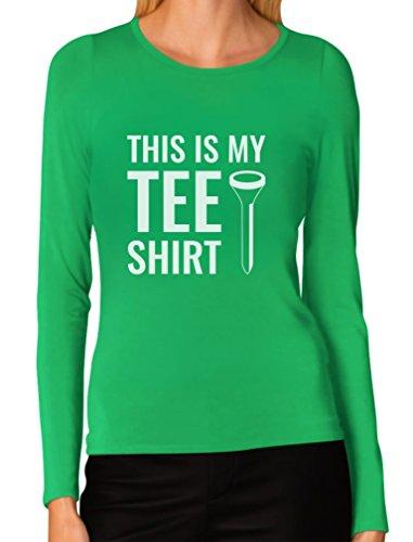 This is My Golf Shirt - Funny Gift for Golfers Women Long Sleeve T-Shirt Medium Green