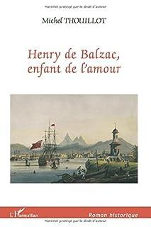 Henry de Balzac, enfant de l'amour