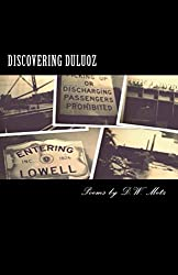 Discovering Duluoz: Poems by D.W. Metz