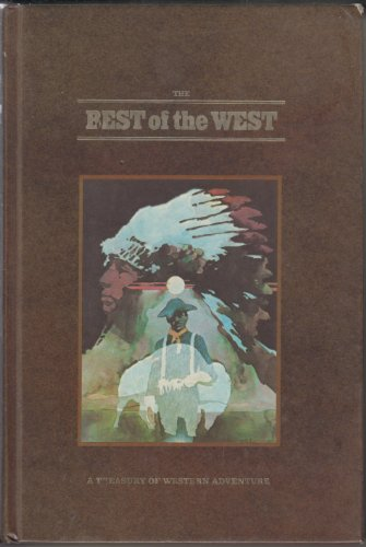 The Best of the West: The Ox Bow Incident, Shane, Bugles in the Afternoon, Cheyenne Autumn (Condensed Versions) (A Treasury of Western Adventure, Two)