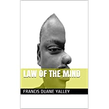 LAW OF THE MIND: UNDERSTANDING THE LAWS OF THE MIND:: PROGRAMMING YOUR MIND FOR SUCCESS: