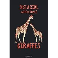 Just A Girl Who Loves Giraffes: Giraffe Notebook Journal - Blank Wide Ruled Paper - Funny Giraffe Accessories - Giraffe Gifts for Women, Men and Kids
