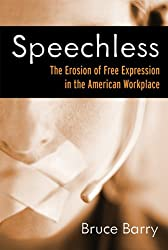 Speechless: The Erosion of Free Expression in the American Workplace (BK Currents)