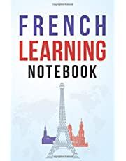 French Learning Notebook: Learning French Vocabulary Conjugation Practice and more. Notebook and organizer to Learn French Language