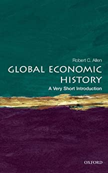 Global Economic History: A Very Short Introduction (Very Short Introductions) by [Allen, Robert C.]