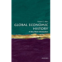 Global Economic History: A Very Short Introduction (Very Short Introductions Book 282)