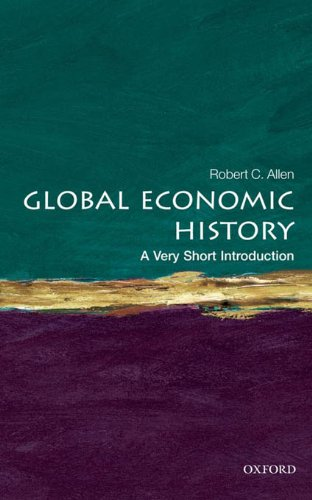 (Global Economic History: A Very Short Introduction (Very Short Introductions Book 282))