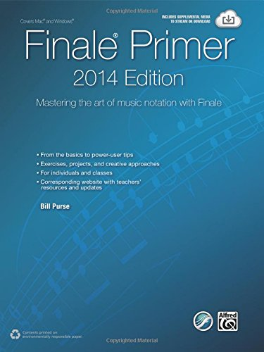 Finale Primer (The Finale Primer -- 2014 Edition: Mastering the Art of Music Notation with Finale)