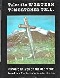 img - for Tales the Western Tombstones Tell book / textbook / text book
