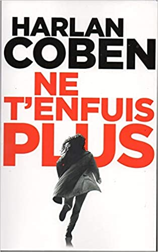 Amazon Fr Ne T Enfuis Plus Harlan Coben Livres
