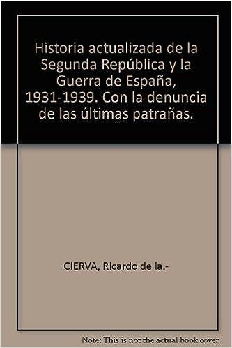 Historia actualizada de la Segunda República y la Guerra de España ...