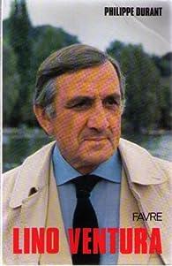 Lino Ventura par Philippe Durant