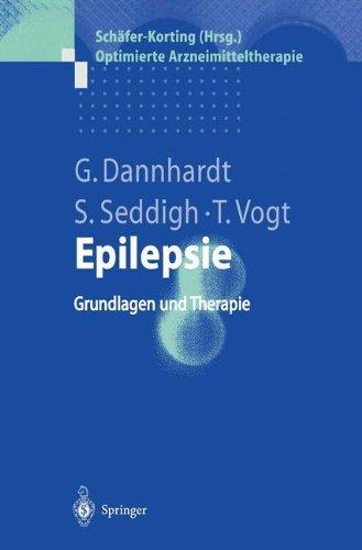 Epilepsie: Grundlagen Und Therapie (Optimierte Arzneimitteltherapie)