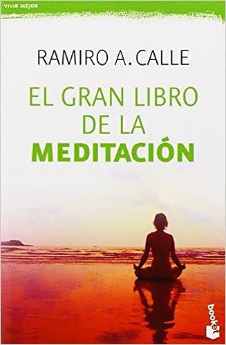 El Gran Libro De La Meditación Prácticos de Ramiro A. Calle ...