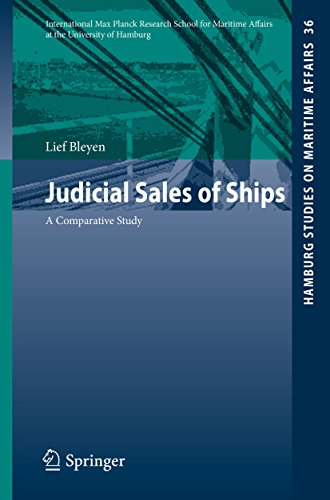 Judicial Sales of Ships: A Comparative Study (Hamburg Studies on Maritime - Procedures Shipping International