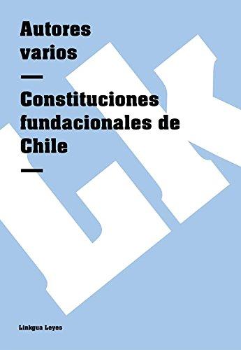 Descargar Libro Constituciones Fundacionales De Chile Autores Varios