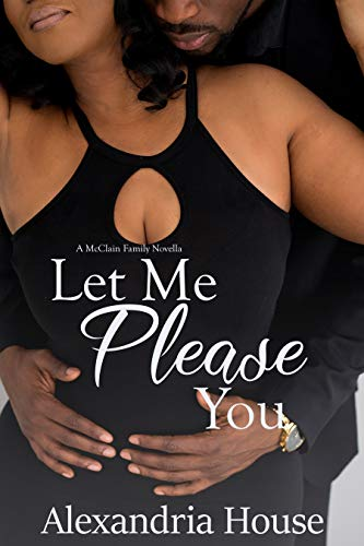 Let Me Please You: A McClain Family Novella (McClain Brothers) (Best Selling African American Romance Novels)