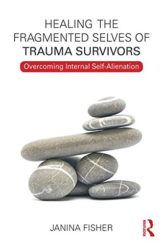 Healing the Fragmented Selves of Trauma Survivors: Overcoming Internal Self-Alienation