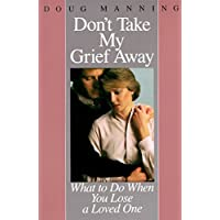 Don't Take My Grief Away