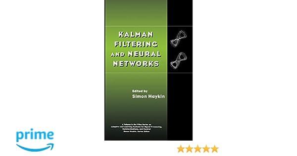 Kalman Filtering and Neural Networks: Simon Haykin