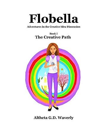 Flobella: Adventures in the Creative Idea Dimension