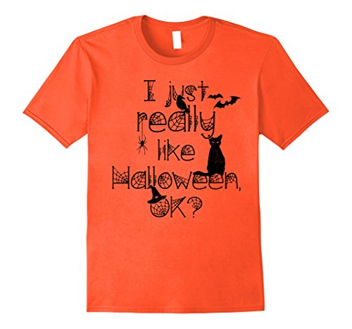 Mens I Just Really Like Halloween, OK? Funny Witch Shirt XL Orange (That's So Raven Halloween Costume)