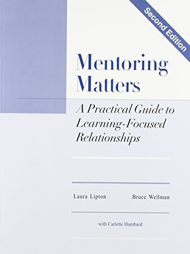 Mentoring Matters: A Practical Guide To Learning Focused Relationships by Laura Lipton (2003-07-30)