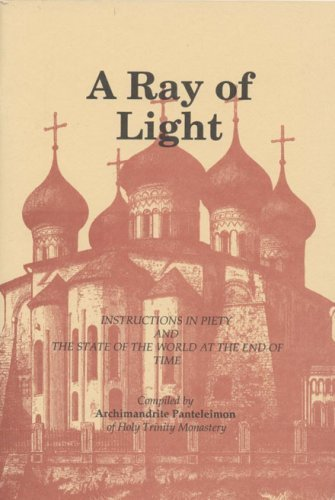 A Ray of Light: Instructions in Piety and the State of the World At the End of - Holy Orthodox Trinity