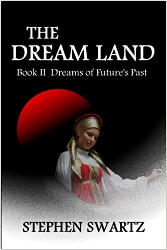 The Dream Land II: Dreams of Future's Past: Volume 2 (The Dream Land Trilogy)