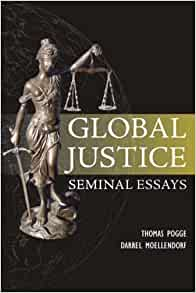 Global Justice: Seminal Essays (Paragon Issues in Philosophy)