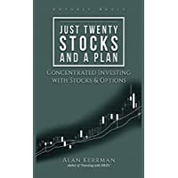 Just Twenty Stocks and a Plan: Concentrated Investing With Stocks & Options