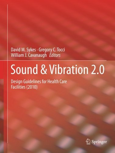 Sound & Vibration 2.0: Design Guidelines for Health Care Facilities (2012-08-30)