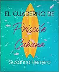 El cuaderno de Priscila Cabana: Amazon.es: Herrero, Susanna: Libros