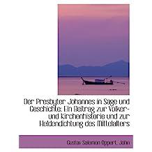 Der Presbyter Johannes in Sage und Geschichte: Ein Beitrag zur Volker- und Kirchenhistorie und zur H