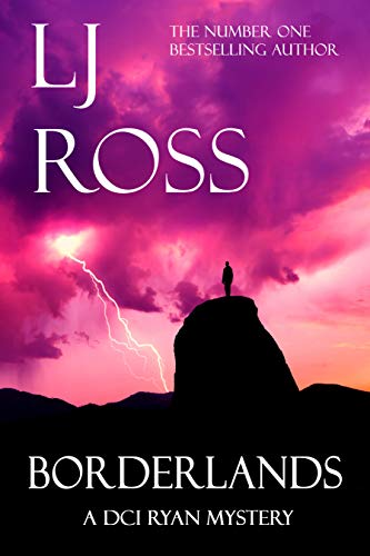 Borderlands: A DCI Ryan Mystery (The DCI Ryan Mysteries Book 14) by [Ross, LJ]