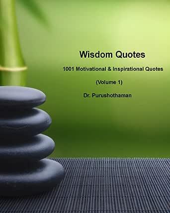 Wisdom Quotes 1001 Motivational Inspirational Quotes Kindle Edition By Kollam Dr Purushothaman Self Help Kindle Ebooks Amazon Com