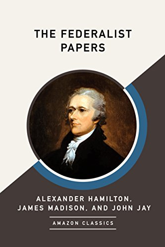 Amazon The Federalist Papers Amazonclassics Edition Ebook