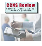CCNS Critical Care Clinical Nurse Specialists Certification Exam 6 Hour Audio Review Course; 6 Hours, 6 Audio CDs