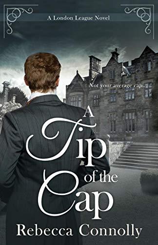 (A Tip of the Cap (A London League Book 3))