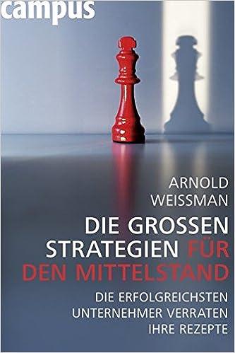 Cover des Buchs: Die großen Strategien für den Mittelstand: Die erfolgreichsten Unternehmer verraten ihre Rezepte