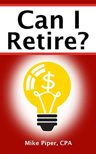 Can I Retire?: How Much Money You Need to Retire and How to Manage Your Retirement Savings, Explained in 100 Pages or Less by Simple Subjects, LLC