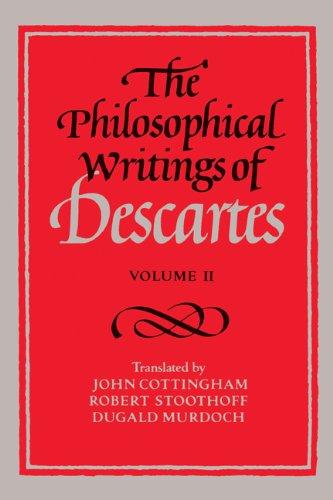 René Descartes - The Philosophical Writings of Descartes: Volume 2