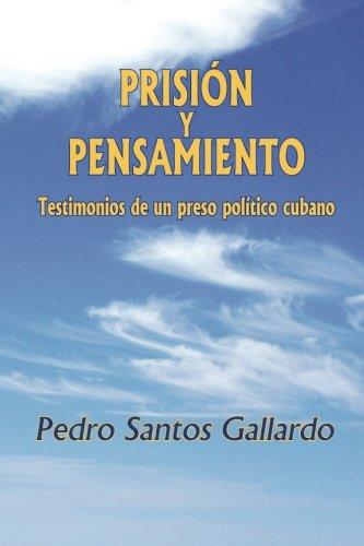 Prisión y pensamiento: Testimonos de un preso político cubano (Spanish Edition)
