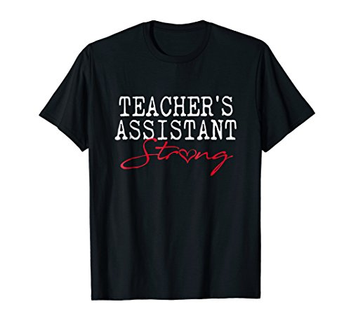Teacher's Assistant STRONG School Shirt Spirit Day T-shirt for $<!--$19.99-->
