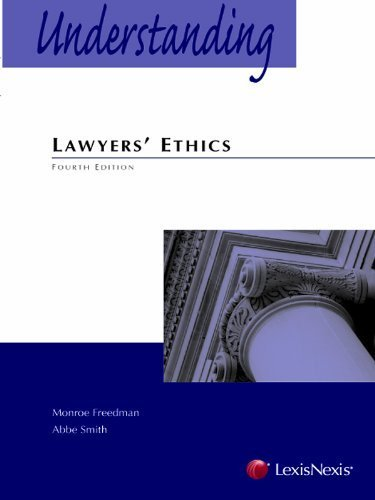 understanding-lawyers-ethics-4th-fourth-edition-by-monroe-h-freedman-abbe-smith-published-by-lexisne