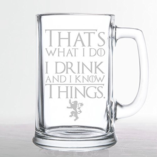 Game of Thrones - I Drink and I Know Things - Etched Beer Mug by Chico's 8Bit Designs