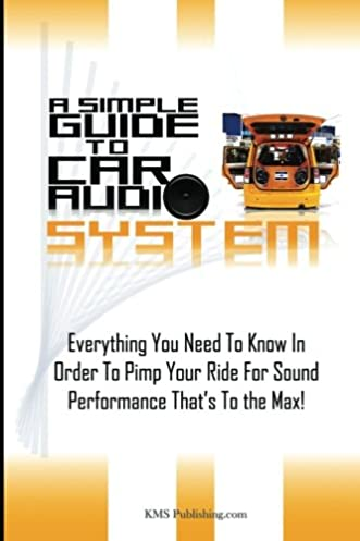 a simple guide to car audio systems everything you need to know in rh amazon com car sound system installation guide pdf car sound system wiring guide