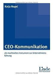CEO-Kommunikation: als machtvolles Instrument zur Unternehmensführung