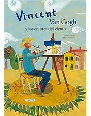 Vincent Van Gogh y los colores del viento (Álbumes Ilustrados; Infantil y Juvenil)