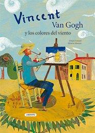 Vincent Van Gogh y los colores del viento / Vincent Van Gogh and the Colors of the Wind (Album Ilustrado / Illustrated Album) (Spanish Edition) pdf epub